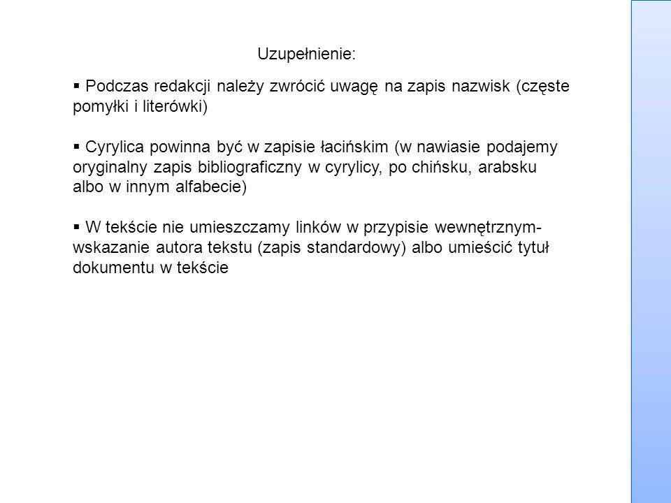 Uzupełnienie: Podczas redakcji należy zwrócić uwagę na zapis nazwisk (częste pomyłki i literówki)