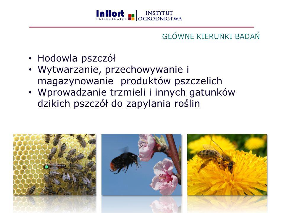 Wytwarzanie, przechowywanie i magazynowanie produktów pszczelich