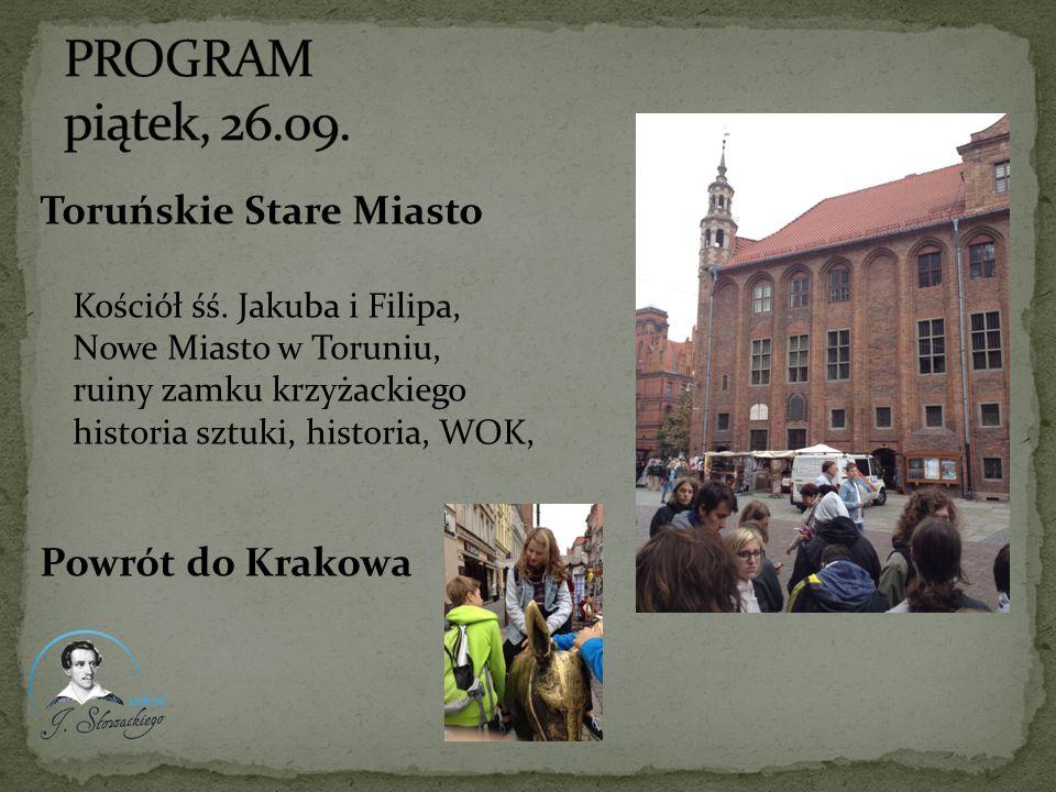 PROGRAM piątek, 26.09. Toruńskie Stare Miasto Powrót do Krakowa
