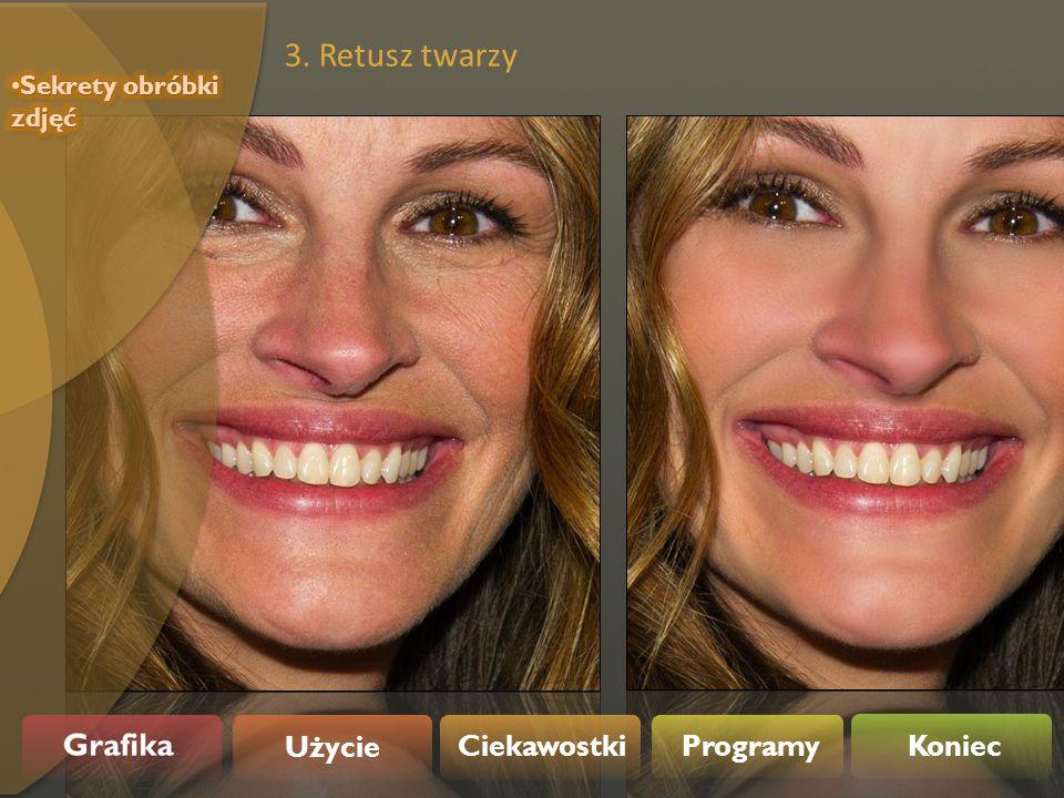 3. Retusz twarzy Użycie Ciekawostki Programy Koniec