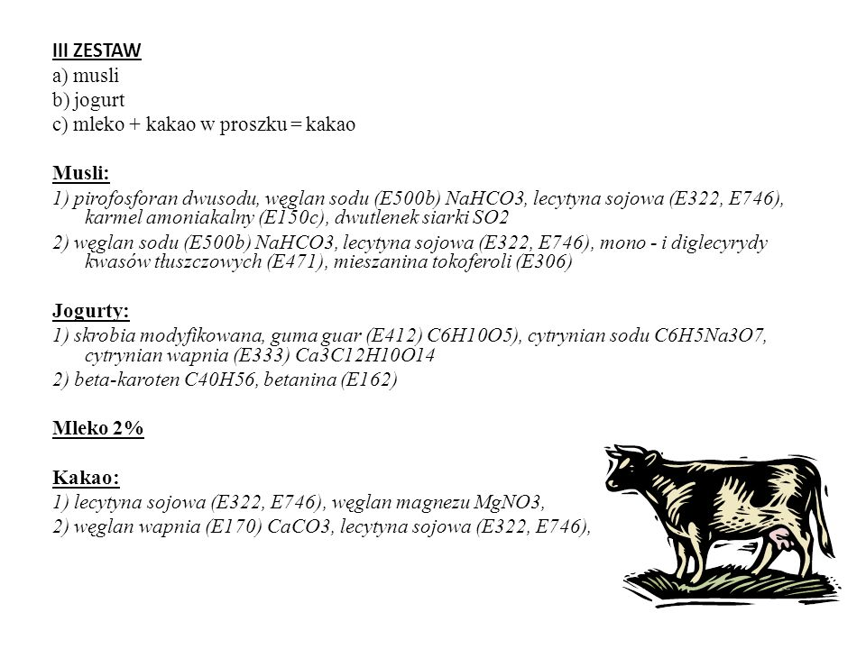 III ZESTAW a) musli. b) jogurt. c) mleko + kakao w proszku = kakao. Musli: