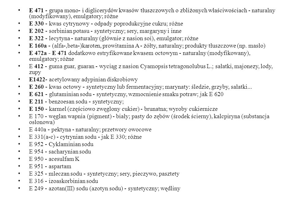 E 471 - grupa mono- i diglicerydów kwasów tłuszczowych o zbliżonych właściwościach - naturalny (modyfikowany), emulgatory; różne
