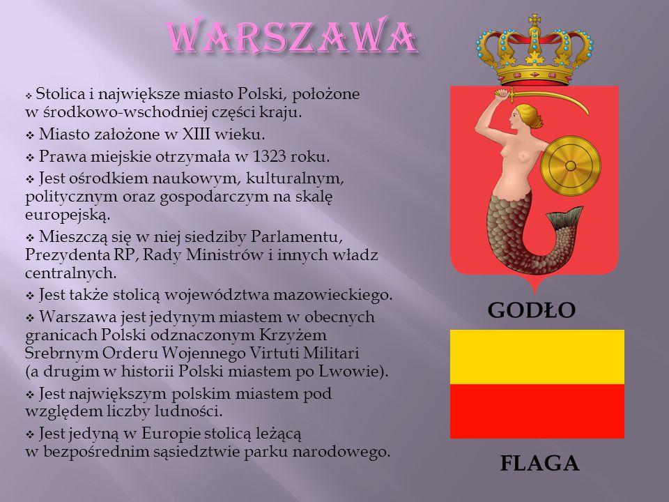WARSZAWA GODŁO FLAGA Miasto założone w XIII wieku.