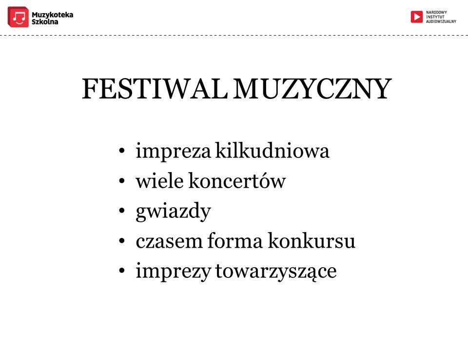 FESTIWAL MUZYCZNY impreza kilkudniowa wiele koncertów gwiazdy