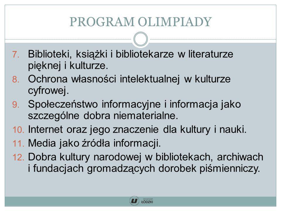 PROGRAM OLIMPIADY Biblioteki, książki i bibliotekarze w literaturze pięknej i kulturze. Ochrona własności intelektualnej w kulturze cyfrowej.