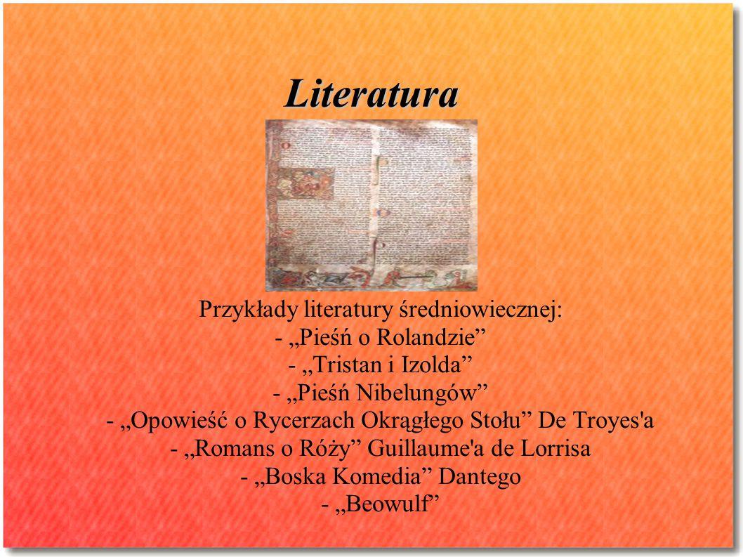 """Literatura Przykłady literatury średniowiecznej: - """"Pieśń o Rolandzie"""
