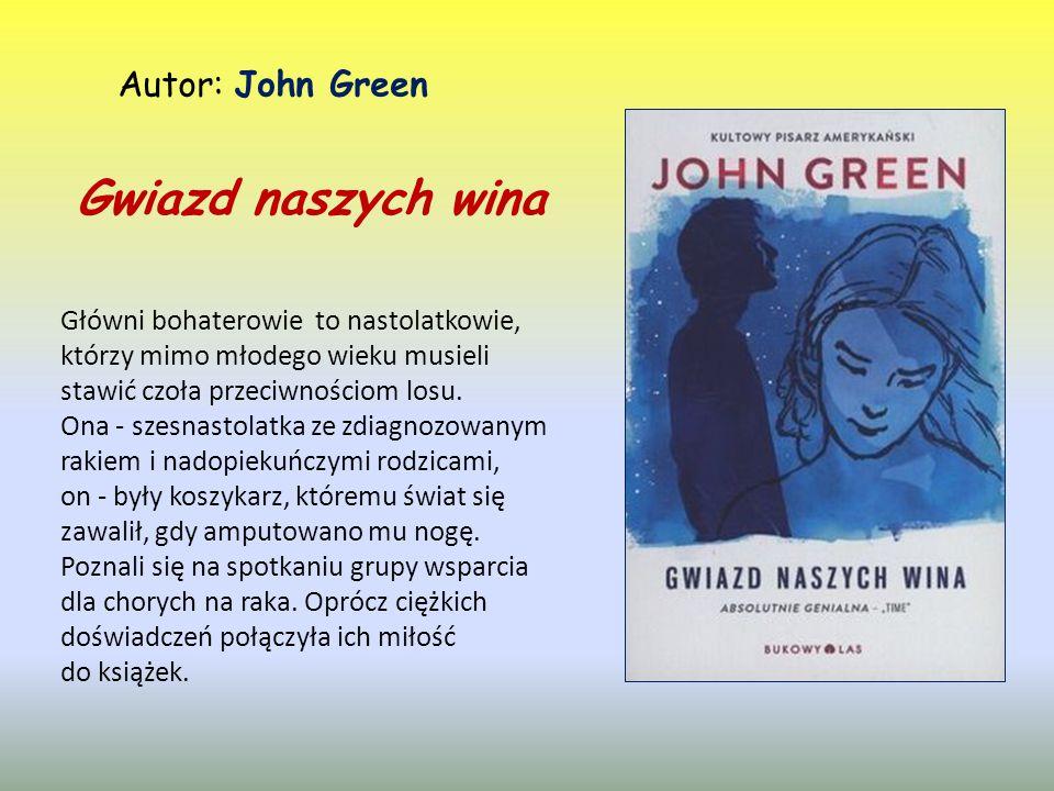 Gwiazd naszych wina Autor: John Green