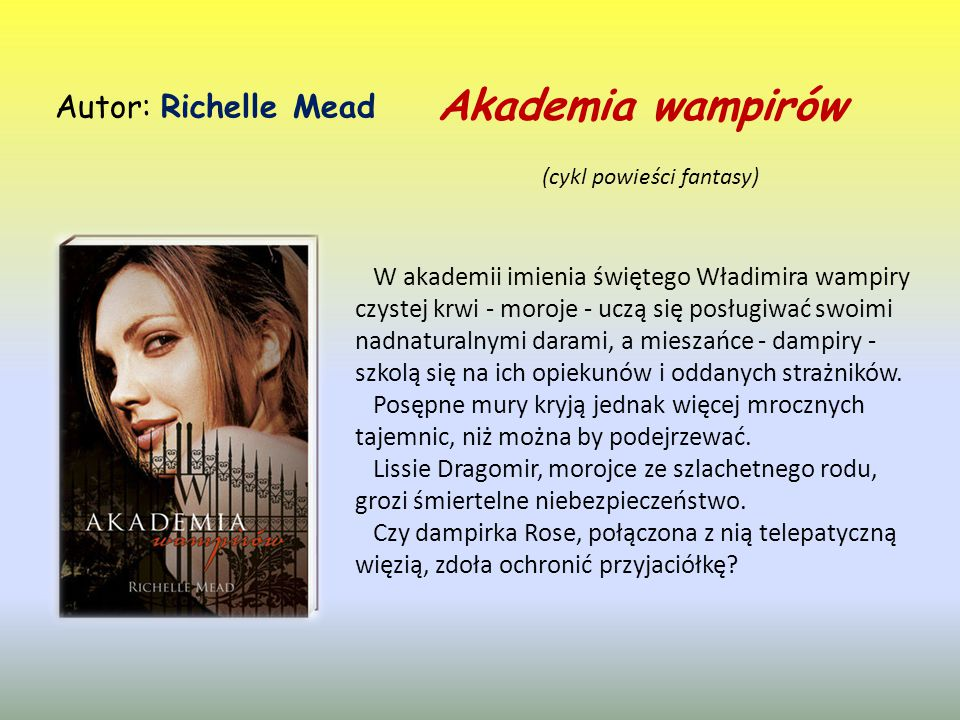 Akademia wampirów Autor: Richelle Mead