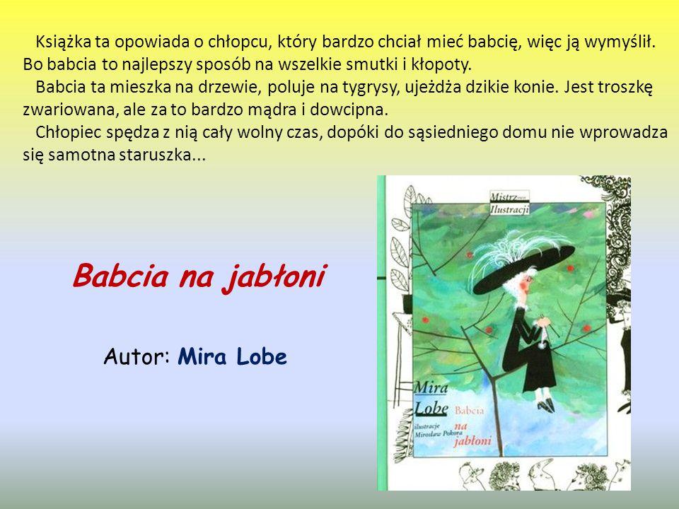 Babcia na jabłoni Autor: Mira Lobe