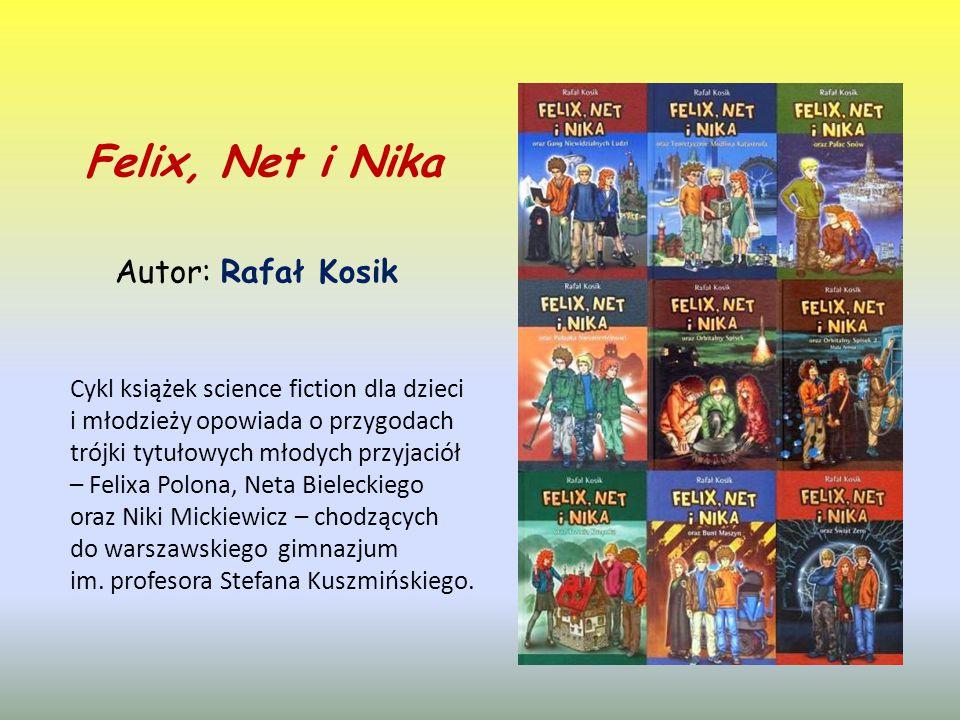 Felix, Net i Nika Autor: Rafał Kosik