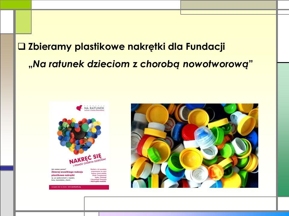 """Zbieramy plastikowe nakrętki dla Fundacji """"Na ratunek dzieciom z chorobą nowotworową"""