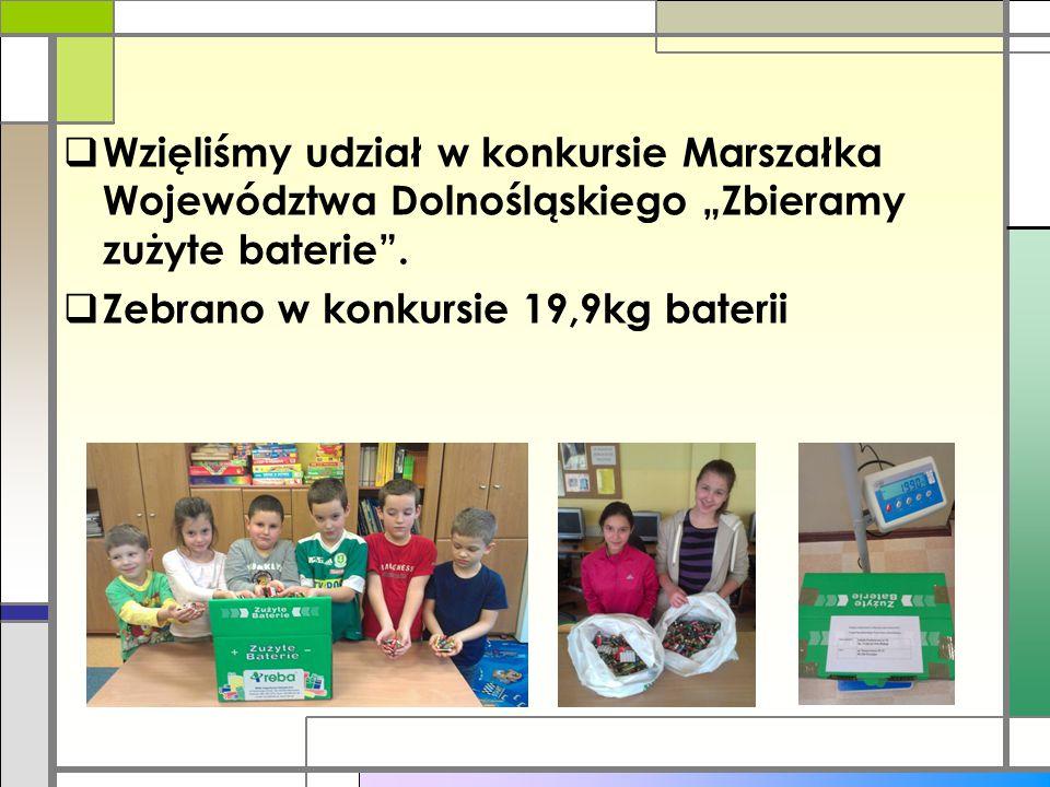 """Wzięliśmy udział w konkursie Marszałka Województwa Dolnośląskiego """"Zbieramy zużyte baterie ."""