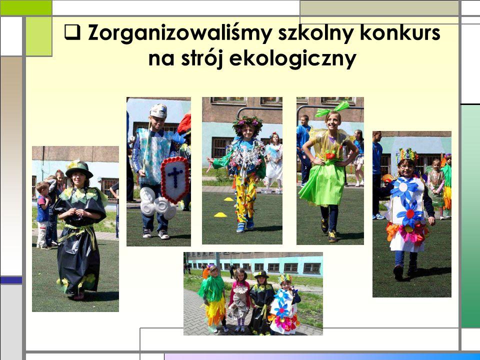 Zorganizowaliśmy szkolny konkurs na strój ekologiczny