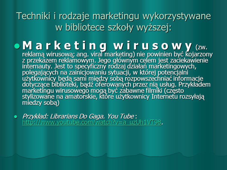 Techniki i rodzaje marketingu wykorzystywane w bibliotece szkoły wyższej: