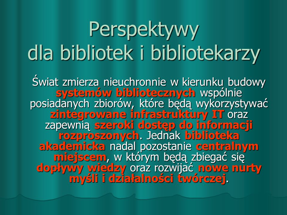 Perspektywy dla bibliotek i bibliotekarzy