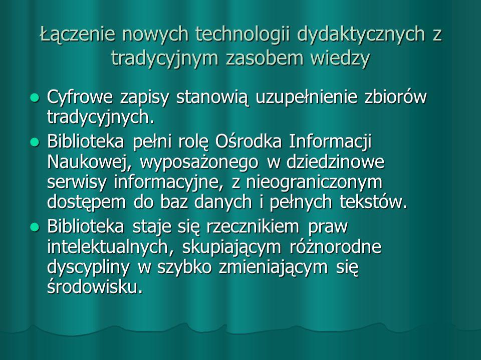 Łączenie nowych technologii dydaktycznych z tradycyjnym zasobem wiedzy
