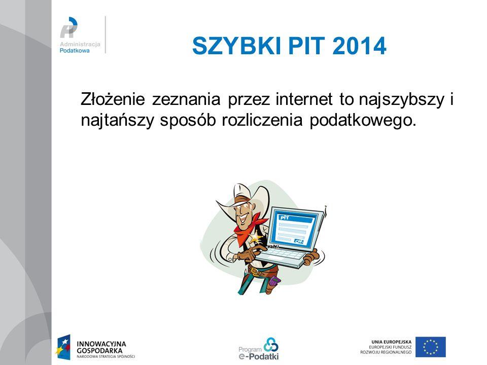 SZYBKI PIT 2014 Złożenie zeznania przez internet to najszybszy i najtańszy sposób rozliczenia podatkowego.