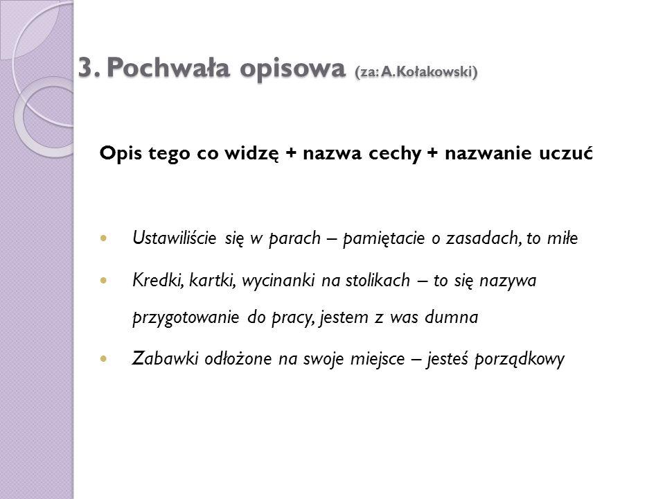 3. Pochwała opisowa (za: A.Kołakowski)