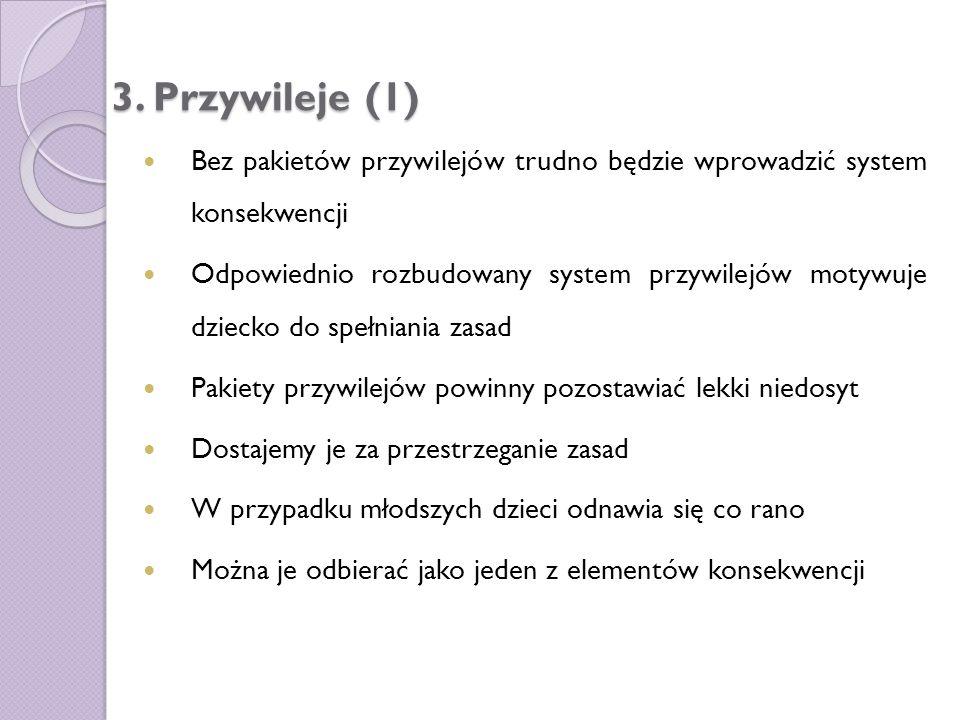3. Przywileje (1) Bez pakietów przywilejów trudno będzie wprowadzić system konsekwencji.