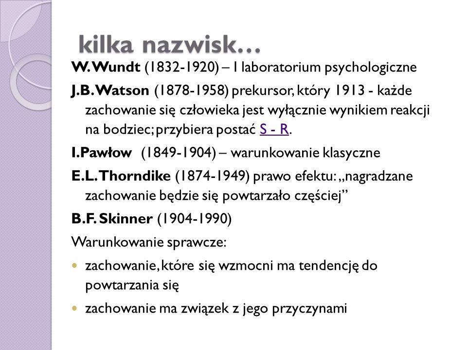 kilka nazwisk… W. Wundt (1832-1920) – I laboratorium psychologiczne