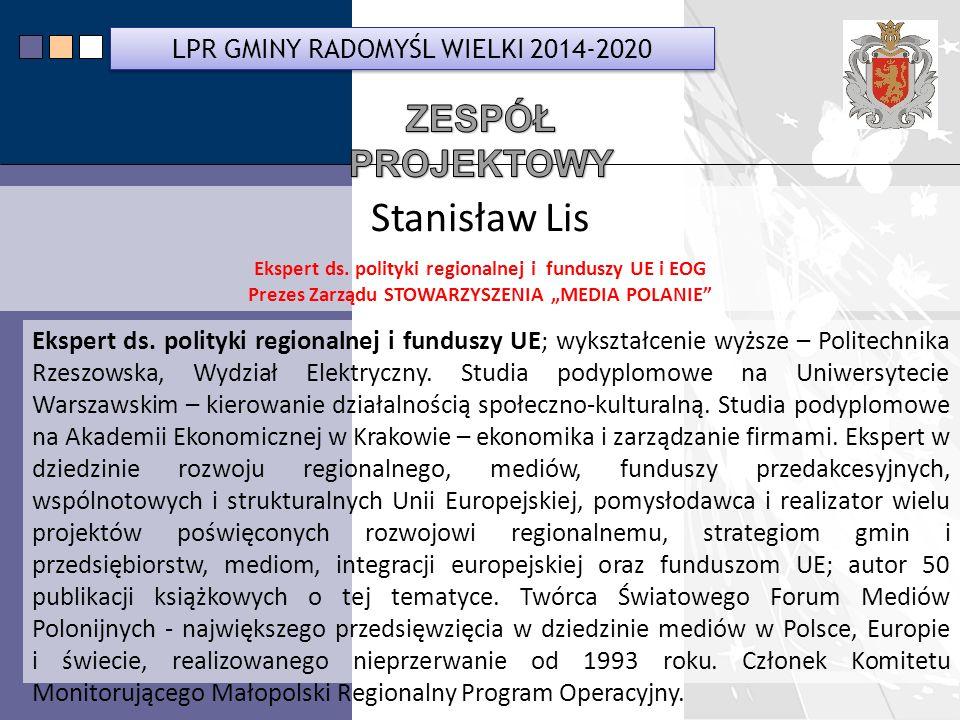 Stanisław Lis ZESPÓŁ PROJEKTOWY LPR GMINY RADOMYŚL WIELKI 2014-2020