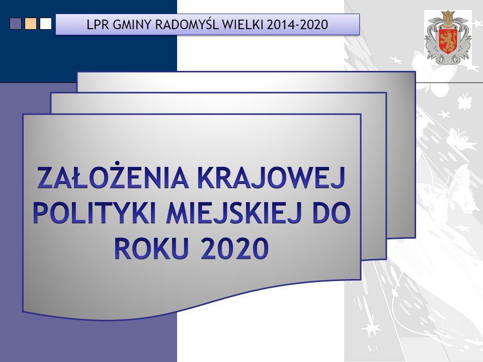 ZAŁOŻENIA KRAJOWEJ POLITYKI MIEJSKIEJ DO ROKU 2020