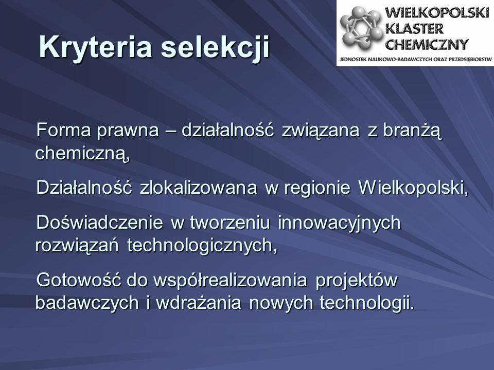 Kryteria selekcji Forma prawna – działalność związana z branżą chemiczną, Działalność zlokalizowana w regionie Wielkopolski,