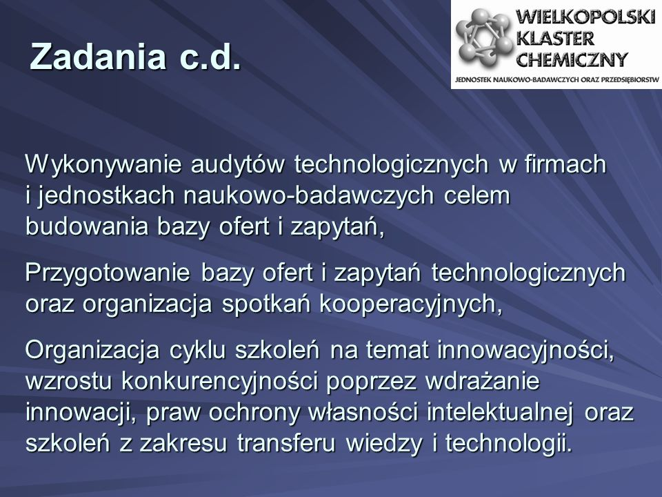 Zadania c.d. Wykonywanie audytów technologicznych w firmach i jednostkach naukowo-badawczych celem budowania bazy ofert i zapytań,