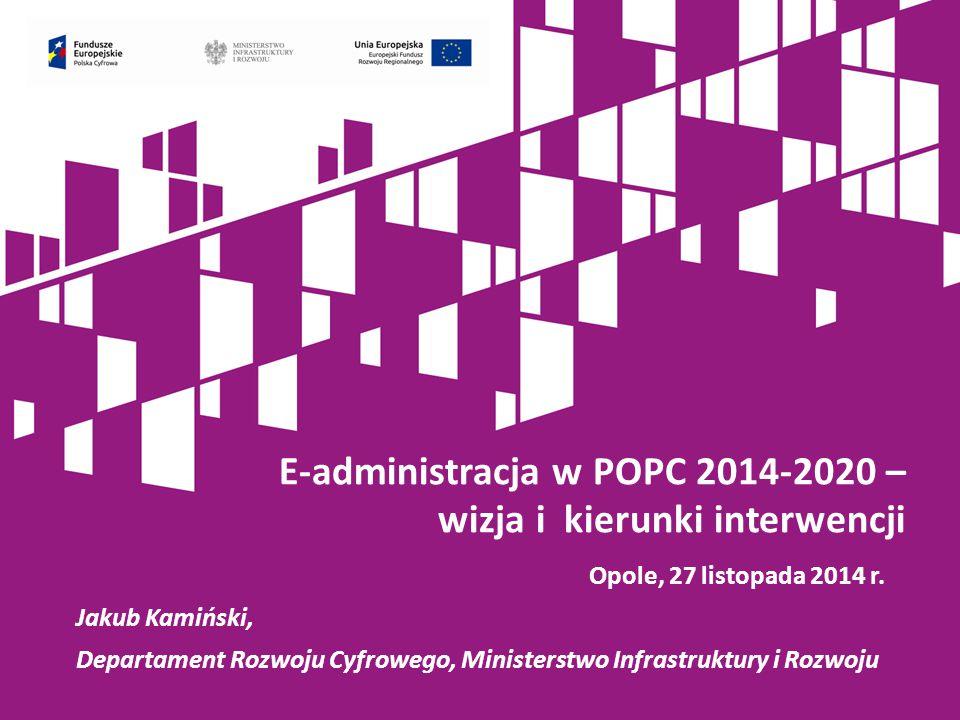 E-administracja w POPC 2014-2020 – wizja i kierunki interwencji