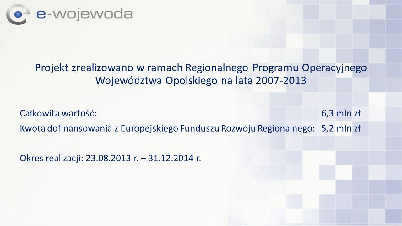 Projekt zrealizowano w ramach Regionalnego Programu Operacyjnego Województwa Opolskiego na lata 2007-2013