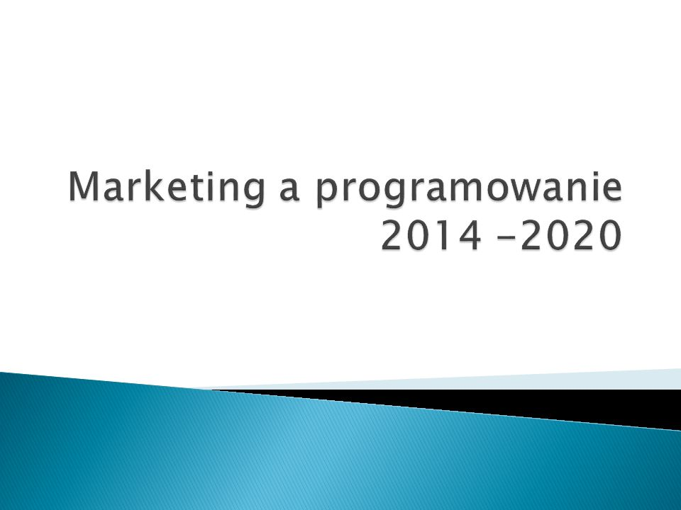 Marketing a programowanie 2014 -2020