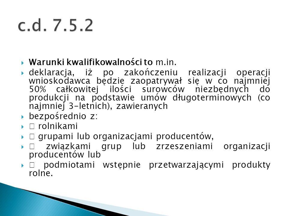 c.d. 7.5.2 Warunki kwalifikowalności to m.in.