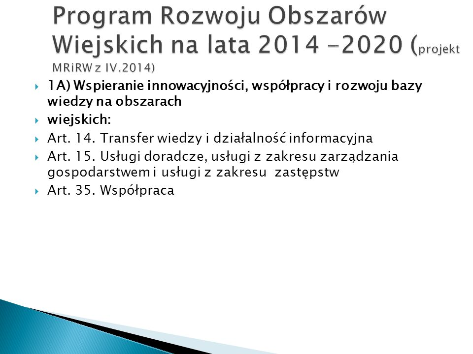 Program Rozwoju Obszarów Wiejskich na lata 2014 -2020 (projekt MRiRW z IV.2014)