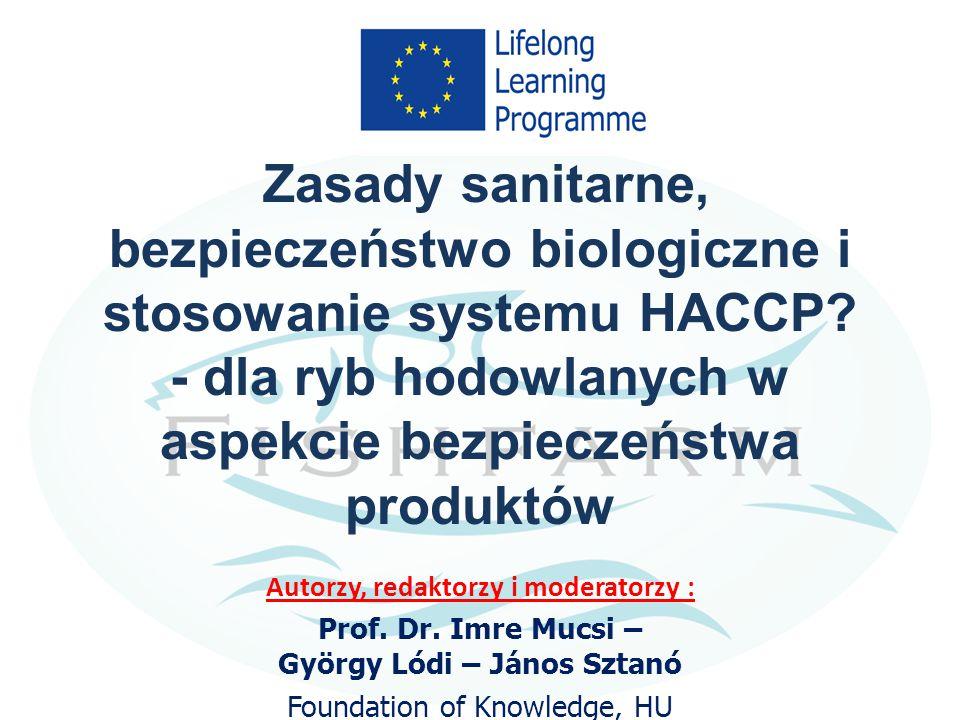 Kurs-09 Zasady sanitarne, bezpieczeństwo biologiczne i stosowanie systemu HACCP - dla ryb hodowlanych w aspekcie bezpieczeństwa produktów