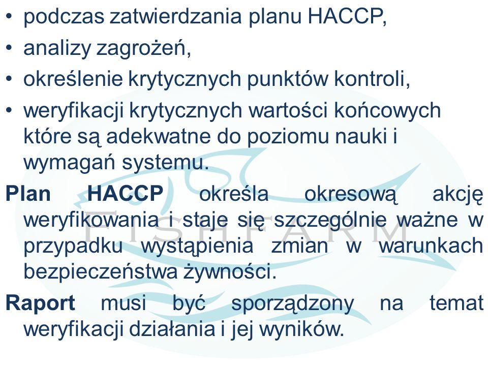 podczas zatwierdzania planu HACCP,