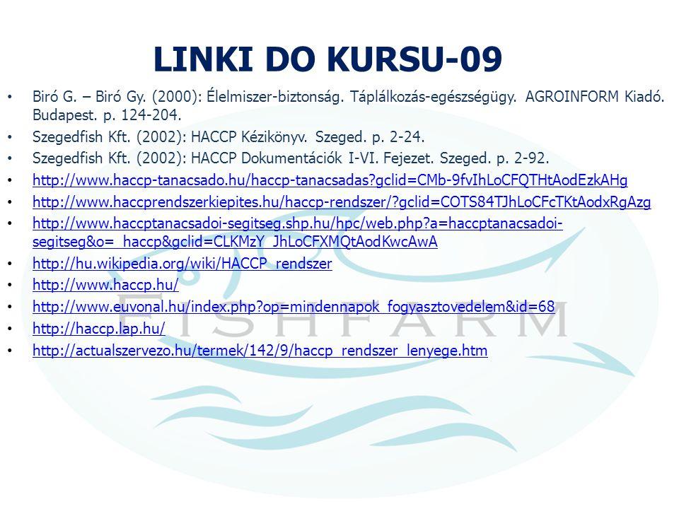 LINKI DO KURSU-09 Biró G. – Biró Gy. (2000): Élelmiszer-biztonság. Táplálkozás-egészségügy. AGROINFORM Kiadó. Budapest. p. 124-204.