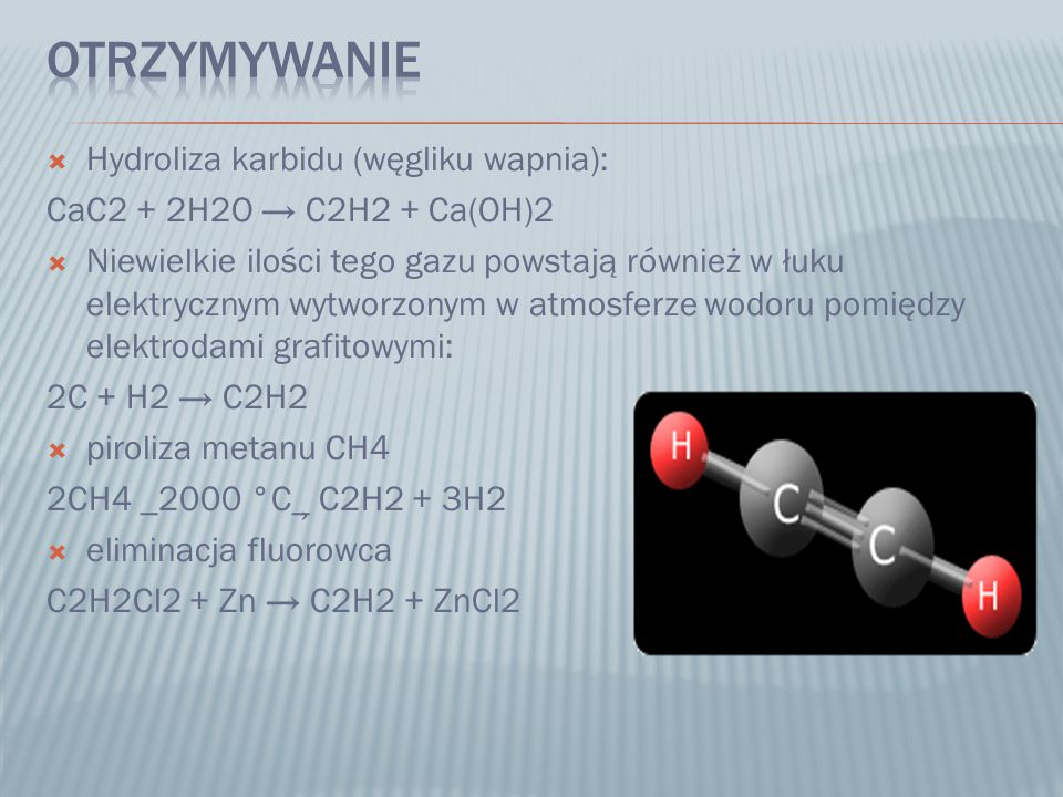 Otrzymywanie Hydroliza karbidu (węgliku wapnia):