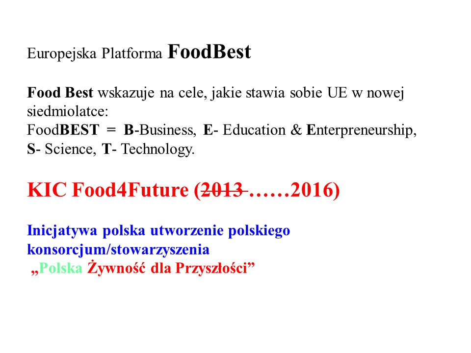 KIC Food4Future (2013 ……2016) Europejska Platforma FoodBest