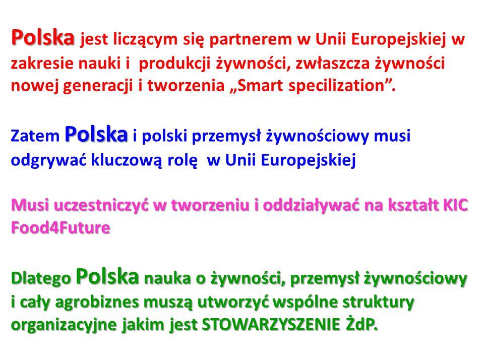 """Polska jest liczącym się partnerem w Unii Europejskiej w zakresie nauki i produkcji żywności, zwłaszcza żywności nowej generacji i tworzenia """"Smart specilization ."""