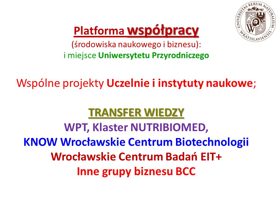 Wspólne projekty Uczelnie i instytuty naukowe; TRANSFER WIEDZY