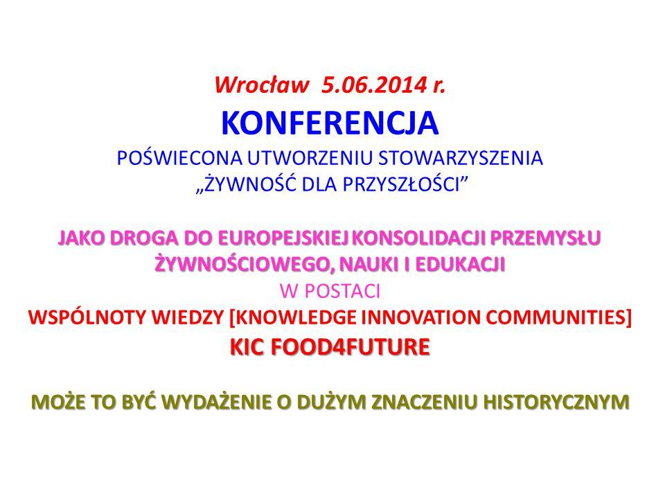 KONFERENCJA Wrocław 5.06.2014 r. KIC FOOD4FUTURE