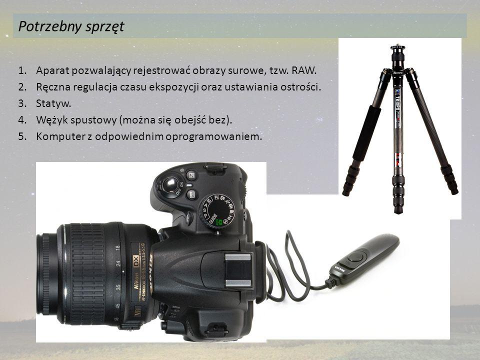 Potrzebny sprzęt Aparat pozwalający rejestrować obrazy surowe, tzw. RAW. Ręczna regulacja czasu ekspozycji oraz ustawiania ostrości.