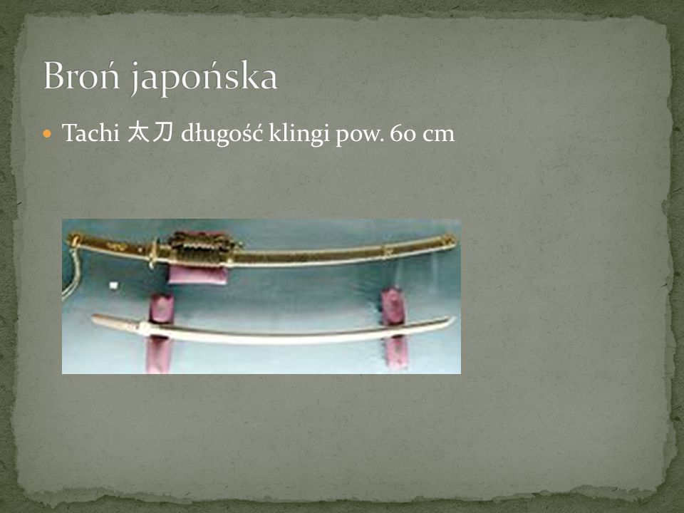 Broń japońska Tachi 太刀 długość klingi pow. 60 cm