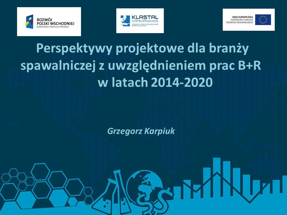 Perspektywy projektowe dla branży spawalniczej z uwzględnieniem prac B+R w latach 2014-2020