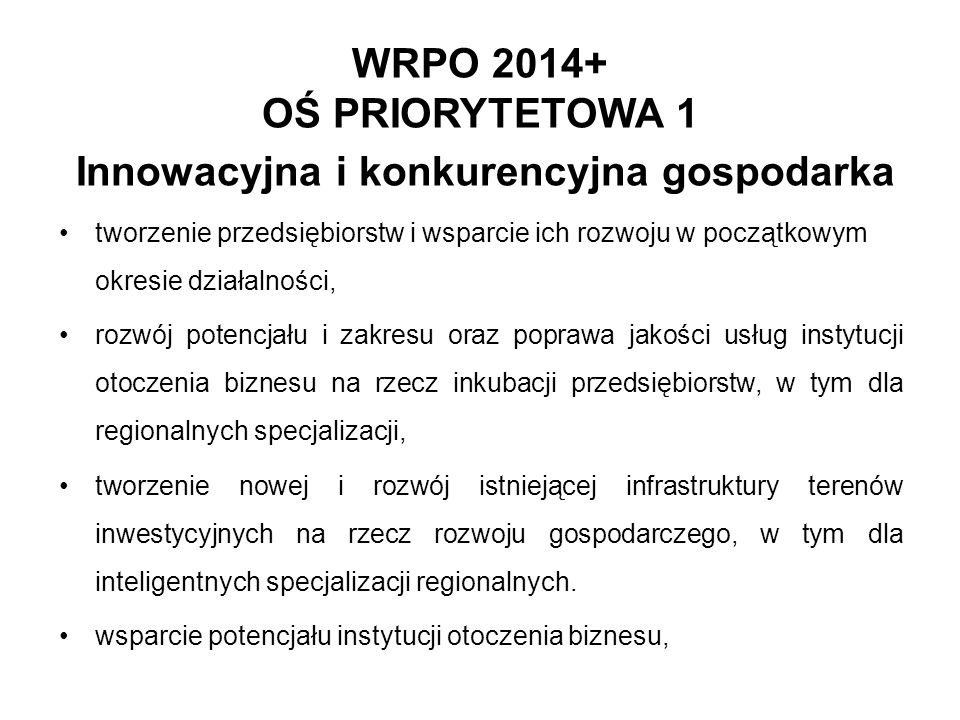 WRPO 2014+ OŚ PRIORYTETOWA 1 Innowacyjna i konkurencyjna gospodarka