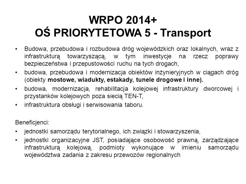 WRPO 2014+ OŚ PRIORYTETOWA 5 - Transport