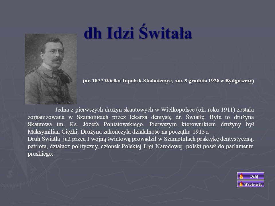 dh Idzi Świtała (ur. 1877 Wielka Topola k.Skalmierzyc, zm. 8 grudnia 1928 w Bydgoszczy)