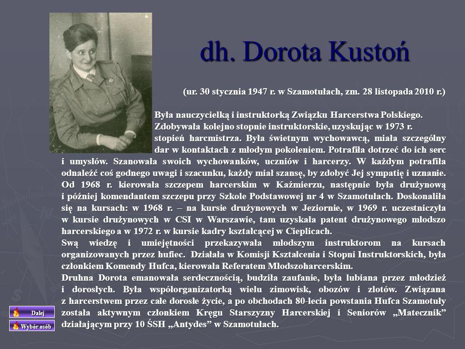 dh. Dorota Kustoń (ur. 30 stycznia 1947 r. w Szamotułach, zm. 28 listopada 2010 r.)