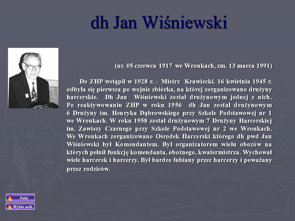 dh Jan Wiśniewski (ur. 05 czerwca 1917 we Wronkach, zm. 13 marca 1991)