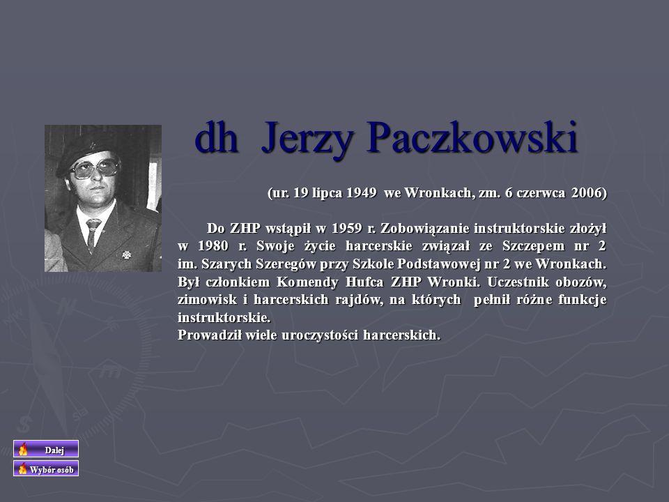 dh Jerzy Paczkowski (ur. 19 lipca 1949 we Wronkach, zm. 6 czerwca 2006)